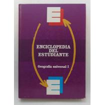 Enciclopedia Del Estudiante, Tomo Geografía Universal 1