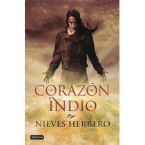 Corazón Indio, Nieves Herrero, Destino