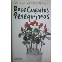 Gabriel García Márquez, 12 Cuentos Peregrinos,1a. Ed.1992