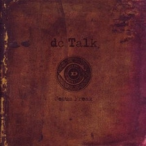 Dc Talk, Jesus Freak