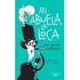 Libro Mi Abuela:la Loca De Jose Ignacio Valenzuela Oferta!!!