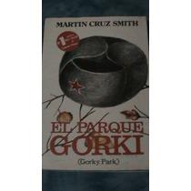 Libro El Parque Gorki De Martin Cruz Smith 1981 485 Paginas