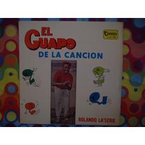 El Guapo De La Cancion Lp Rolando La
