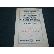 A. N. Kostovski, Construcciones Geométricas Mediante Un Comp