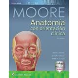 Moore Anatomia Con Orientación Clínica 8a2018 Original-nuevo