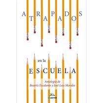 Libro Atrapados En La Escuela - Beatriz Escalante + Regalo