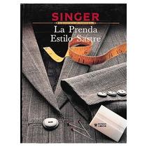 La Prenda Estilo Sastre (singer Sewing) / Corte Y Confección