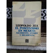 El Positivismo En Mexico - Leopoldo Zea