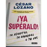 ¡ya Supéralo! - César Lozano