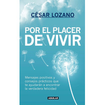 Por El Placer De Vivir - César Lozano - Editorial Aguilar
