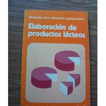 Elaboración De Productos Lácteos-manual Ilust-agrop-trillas