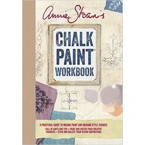 Annie Sloan S Chalk Paint® Workbook