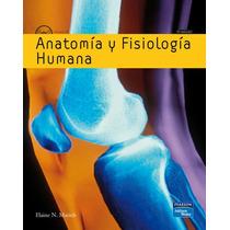 Anatomía Y Fisiología Humana Marieb !!nuevos!!
