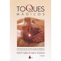 Libro Toques Magicos Acupuntura-homeopatia-dietas-organicos