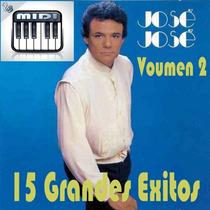 Midis Secuencias Profesionales Jose Jose 15 Exitos Vol2+repr