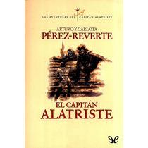 El Capitán Alatriste Arturo Pérez-reverte Libro Digital