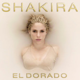 Shakira | El Dorado | Disco Cd Con 13 Canciones