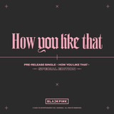 Blackpink - How You Like That Special Edition + Regalos