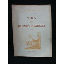 Héctor R. Olea, Vida De Belisario Domínguez (1863-1913).