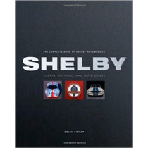 The Complete Book Of Shelby Automobiles