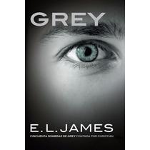 Libro Grey 50 Sombras De Grey Contada Por Christian Español