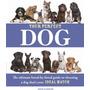 Su Perro Perfecto: La Novedosa Guía De Raza Por Raza Para El