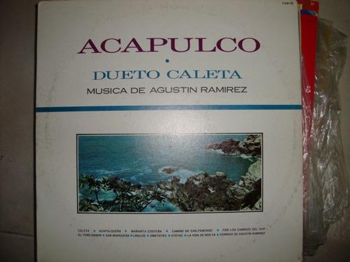 Acapulco. Dueto Caleta Musica De Agustin Disco Lp D 12