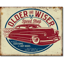 Poster Metalico Vintage Retro Old & Wiser Speed Shop Traditi