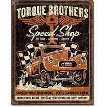 Poster Metalico Litografia Lamina Torque Brothers Speed Shop