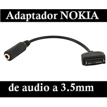 Adaptador A 3.5mm Estandar Para Nokia Antiguo $30!!!