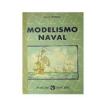 Modelismo Naval Barcos Buques - Luis Segal Libro
