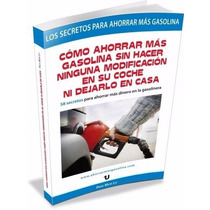 Ahorrador De Gasolina Combustible Comó Ahorrar Más Gasolina