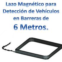 Lazo Magnético Para Detección De Vehículos En Barreras 6mts