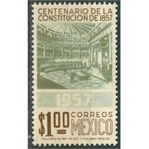 Sc 902 Año 1957 Centenario De La Constitucion De 1857