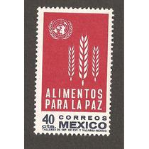 Estampilla Mexico Onu Alimentos Para La Paz Trigo 1963 Mn4