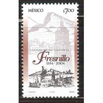 2004 Aniv. Fundación De Fresnillo, Zacatecas Sello Mnh
