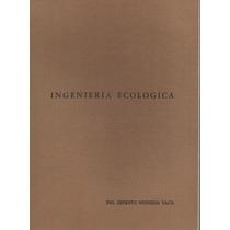 Libro Ingeniería Ecolóica / Ing. Ernesto Murguia Vaca