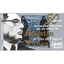 1997 50 Años De La Obra Al Filo Del Agua Agustín Yáñez