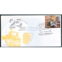 Sc 2747 Año 2011 Sobre Servicio Postal Mexicano 25 Aniversar