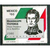Sc 1454 Año 1986 Guadalupe Victoria Primer Presidente De Mex