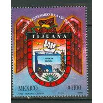 Sc 1620 Año 1989 Tijuana Primer Centenario De La Ciudad