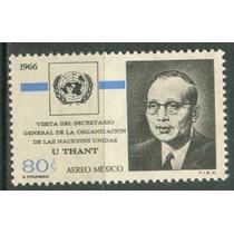 Sc C316 Año 1966 B1 Visita De U Thant Secretario De Las Naci