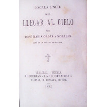 Antiguo Libro 1882 Escala Fácil Para Llegar Al Cielo Puebla