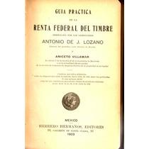 Guía De La Renta Timbre,lozano Y Villamar Filatelia.sellos.