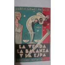 La Venda La Balanza Y La Espa Gómez Palacio Ed Botas 1935