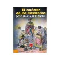 Libro El Caracter De Los Mexicanos *cj