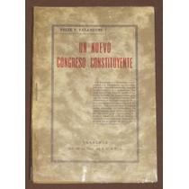 Un Nuevo Congreso Constituyente Felix Palavicini México 1915