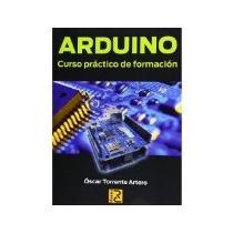 Libro Arduino Curso Practico De Formacion *cj