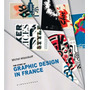 Libro The Story Of Graphic Design In France - Diseño Grafico