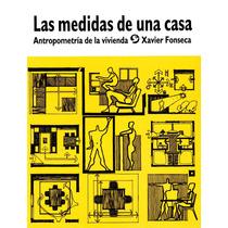 Medida De Una Casa, Las - Xavier Fonseca / Pax